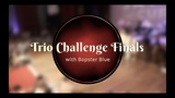 Savoy Cup 2019 - Trio Challenge - Finals with Bopster Blue