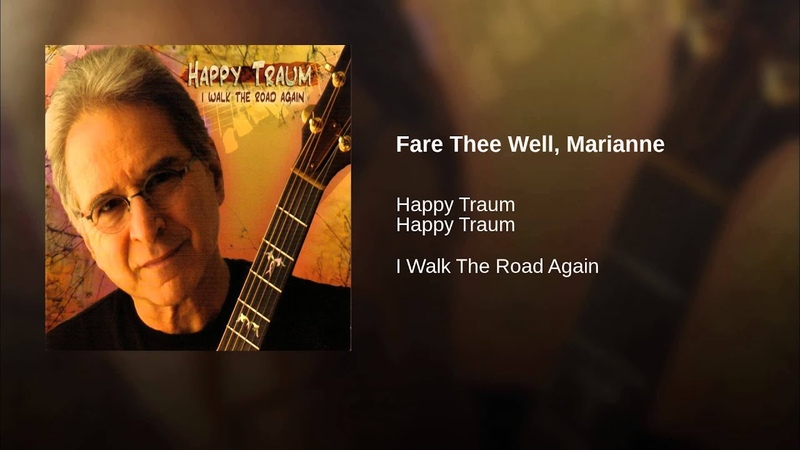 Happy Traum - Fare Thee Well Marianne