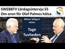Lördagsintervju 55 Tage Tuvheden om oron för Olof Palmes hälsa