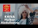 Hulkar Abdullaeva KHIVA/Хулкар Абдуллаева ХИВА clip