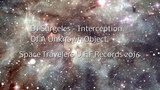 DJ Surgeles -Interception Of A Unknown Object ( Space Travelers U.F.F Records 2016)