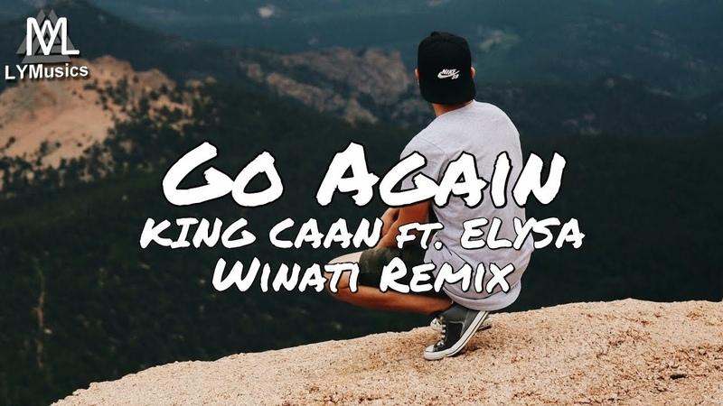 KING CAAN - Go Again ft. ELYSA (Winati Remix) (Lyrics)