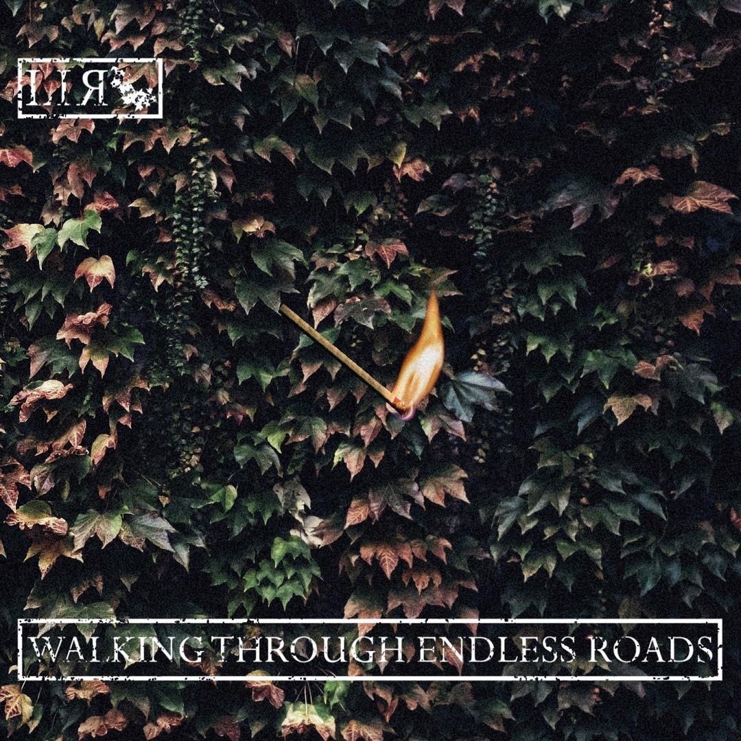 LIЯ - Walking Through Endless Roads [EP] (2019)