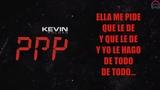 Kevin Roldan - PPP (LETRA)