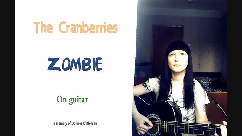 ZOMBIE - The Cranberries on guitar   In memory of Dolores O'Riordan