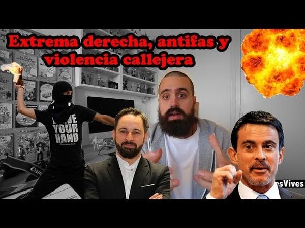 Extrema derecha, antifascistas y violencia callejera - Por Jaume Vives