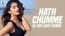 Hath Chumme (Remix) | DJ AVI Ghy | Ammy Virk | B Praak | Jaani | Arvindr Khaira