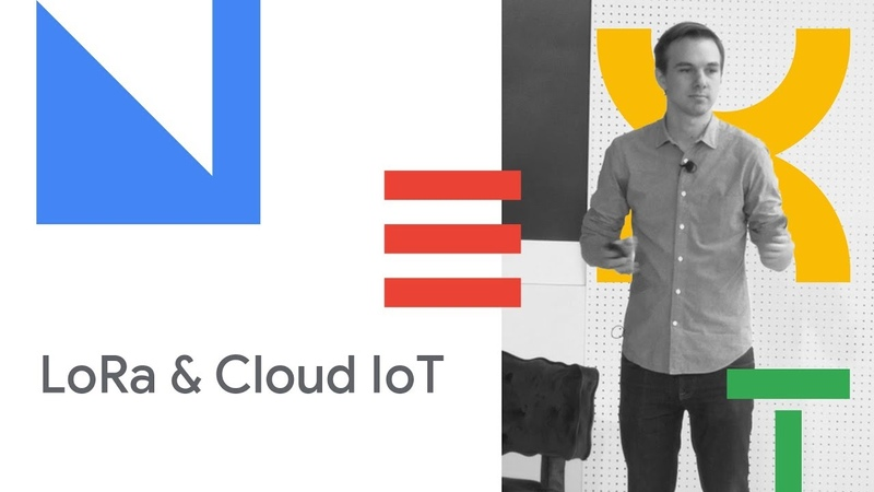 Deploying Large Scale, Long Range, Low Power Networks with LoRa Google Cloud IoT (Cloud Next '18)