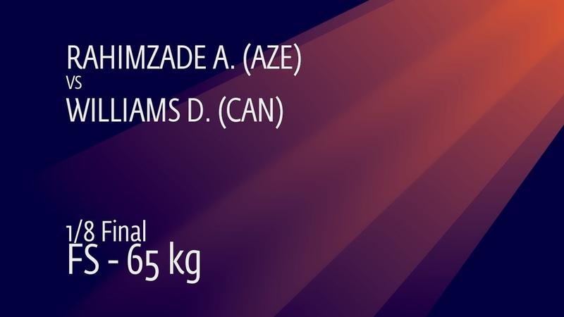 1/8 FS - 65 kg: A. RAHIMZADE (AZE) v. D. WILLIAMS (CAN)