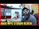 HIP HOP BEAT CHOP SESSION EP. 2 - AKAI MPC STUDIO BLACK 2018