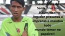HISTÓRIAS QUE EU VI NO FUTEBOL DE PE - Rosembrick desabafa no Santa Cruz BLOGWAREPORTER