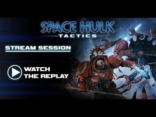 Space Hulk: Tactics - Dev Livestream Replay Sept 26th