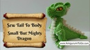 Crochet Along Small But Mighty Dragon Part 7 How to Sew The Tail To The Body