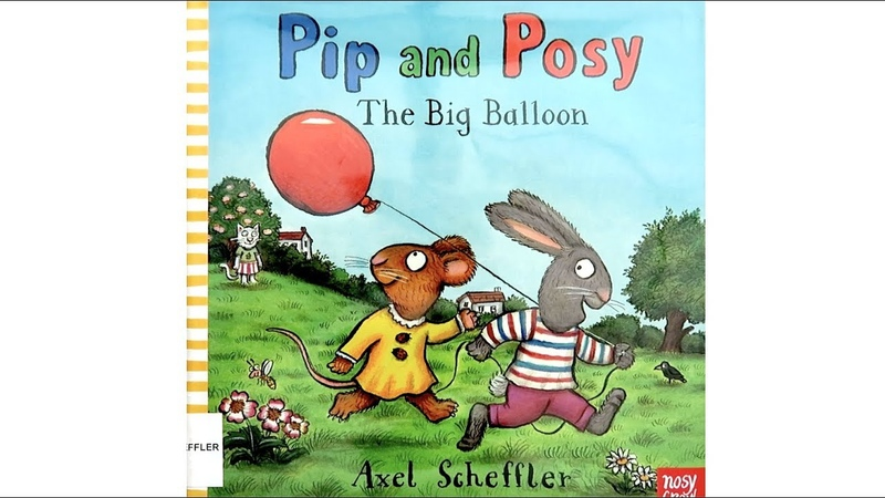 Pip and Posy The Big Balloon by Axel Scheffler