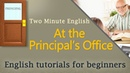 Education English - At The Principal's Office English Lesson. Learning English Easily!