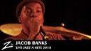Jacob Banks - Unholy War Unknown Chainsmoking - Jazz à Sète 2018 - LIVE HD