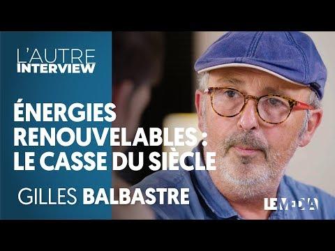 ÉNERGIES RENOUVELABLES, LE CASSE DU SIÈCLE - GILLES BALBASTRE (12)