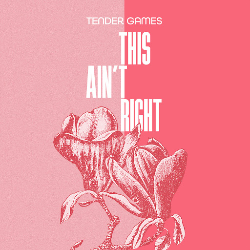 Tender Games альбом This Ain't Right