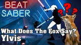 Beat Saber - What Does The Fox Say - Ylvis (custom song) FC