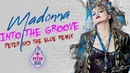 Madonna - Into The Groove (Peter The Blue Remix) [VJ Ni Mi's Video Mix]
