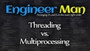 Threading vs Multiprocessing in Python