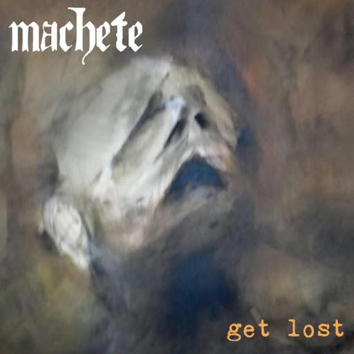 Machete альбом Get Lost
