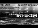 ACID SINGULARITY KASPER 54 PRES BACK TO THE GALATEA 075 11 09 2018 GUESTMIX BY SOMNESIA FRANCE