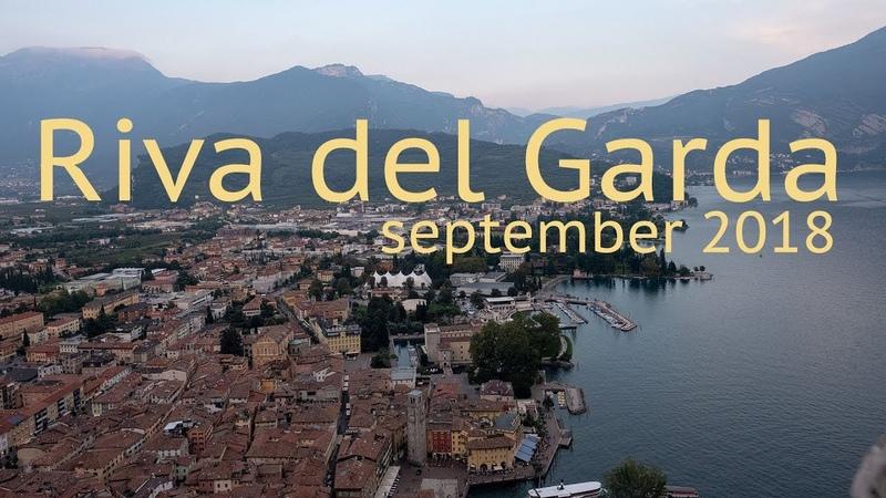 Рива-дель-Гарда, сентябрь 2018 (круиз по озеру Гарда, Бастион)