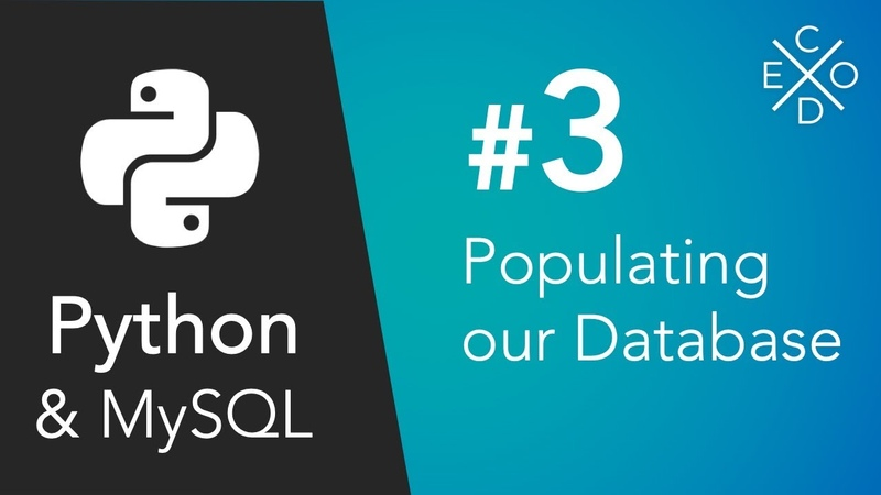 Python and MySQL Populating our Database and Table