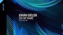 Johan Gielen Say My Name Uplifting Mix High Contrast Recordings