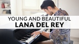 Lana Del Rey - Young and Beautiful Piano Cover