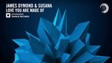 James Dymond &amp Susana - Love You Are Made Of (Amsterdam Trance) + Lyrics