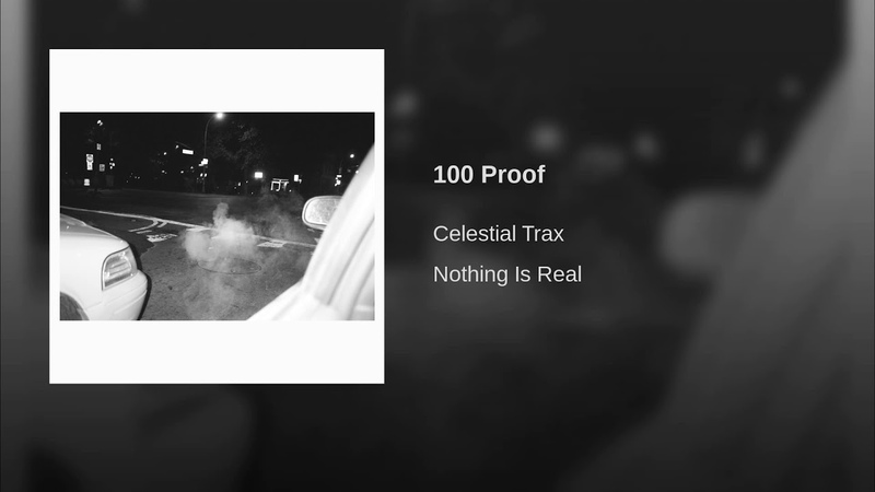 Celestial trax – 100 proof