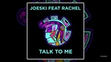 Joeski feat. Rachel - Talk To Me