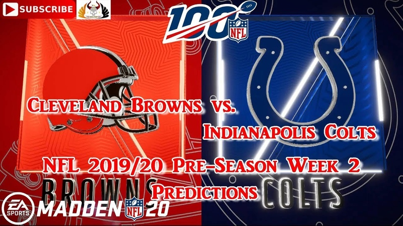Cleveland Browns vs Indianapolis Colts NFL Pre Season 2019 20 Week 2 Predictions Madden NFL 20