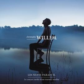 Christophe Willem альбом Les nuits paraît-il - Le live
