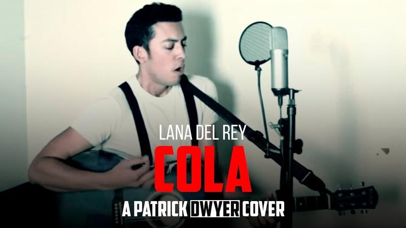 Lana Del Rey's Cola by Patrick Dwyer
