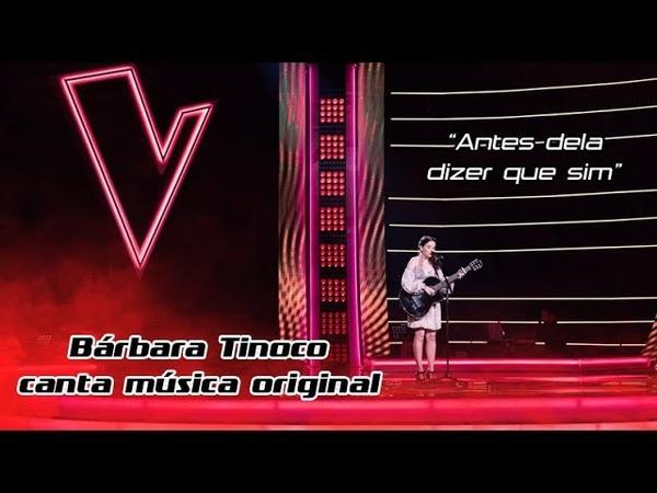 Bárbara Tinoco canta música original - Antes dela dizer que sim   The Voice Portugal