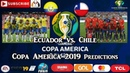 Ecuador vs Chile Copa America Brasil 2019 Group C Predictions FIFA 19