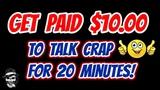 Make An Easy $10 To Talk Trash For 20 Minutes - Make Money Online