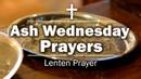 Ash Wednesday Prayers - Lenten Prayer