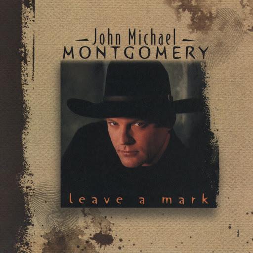 John Michael Montgomery альбом Leave A Mark