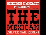 Deekline and Tim Healey ft Babe Ruth the Mexican (Silver Nail Mix) ХО-ХО