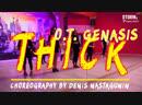O T Genasis Thick Choreography by Denis Nastagunin