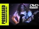 POSSESSED - Possessed by Evil Hell [DVD] Full Show