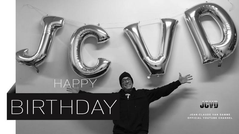 JCVD World - Happy Birthday - Jean Claude Van Damme