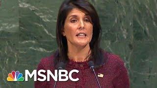 Joe What Nikki Haley Did At The UN Was An Embarrassment   Morning Joe   MSNBC