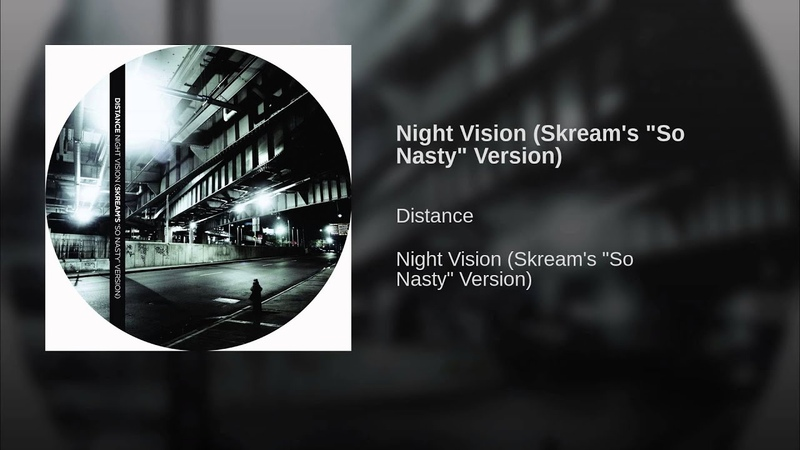 Distance Night Vision Skream Remix