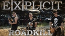 Explicit - Roadkill Official Music Video