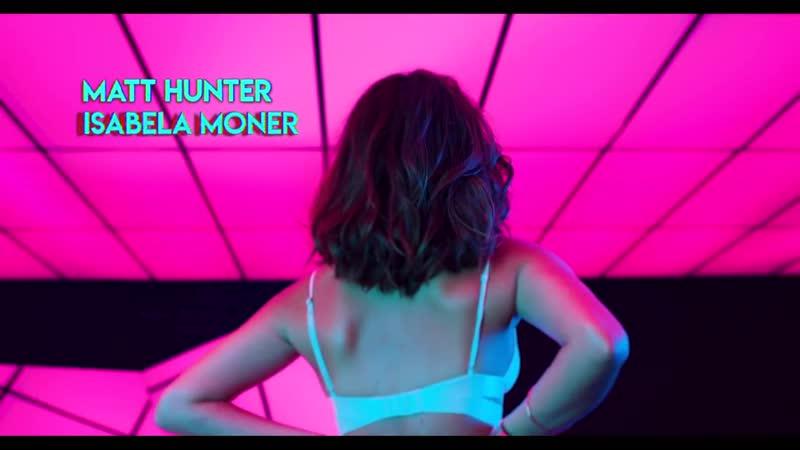 Matt Hunter ft. Isabela Moner - Lista De Espera